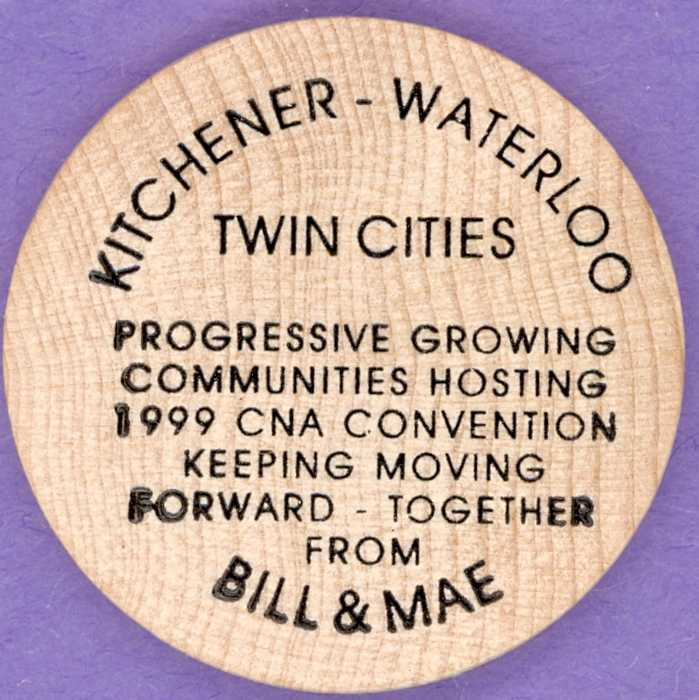 1999 CNA Kitchener Waterlo Wooden Nickel - Bill and Mae Popynick