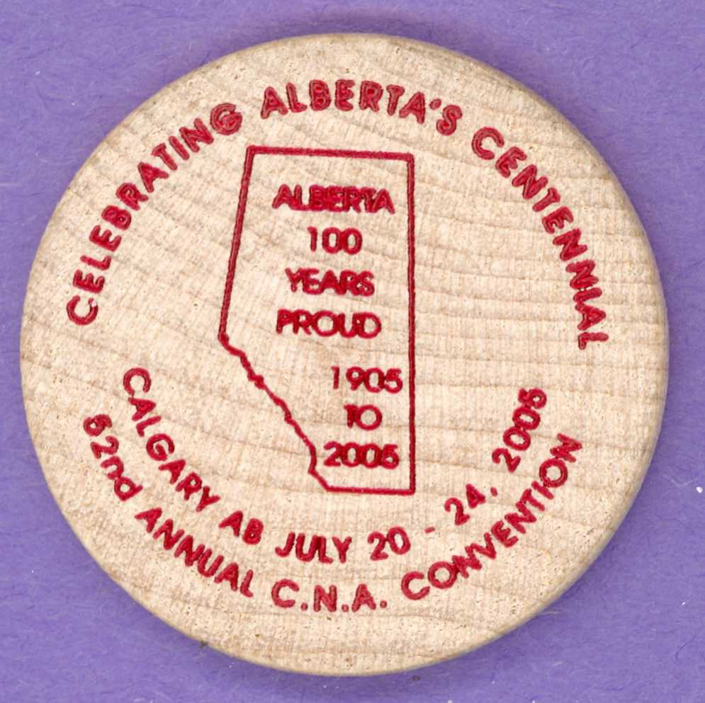 2005 Calgary CNA Convention Wooden Nickel - Alberta Centennial