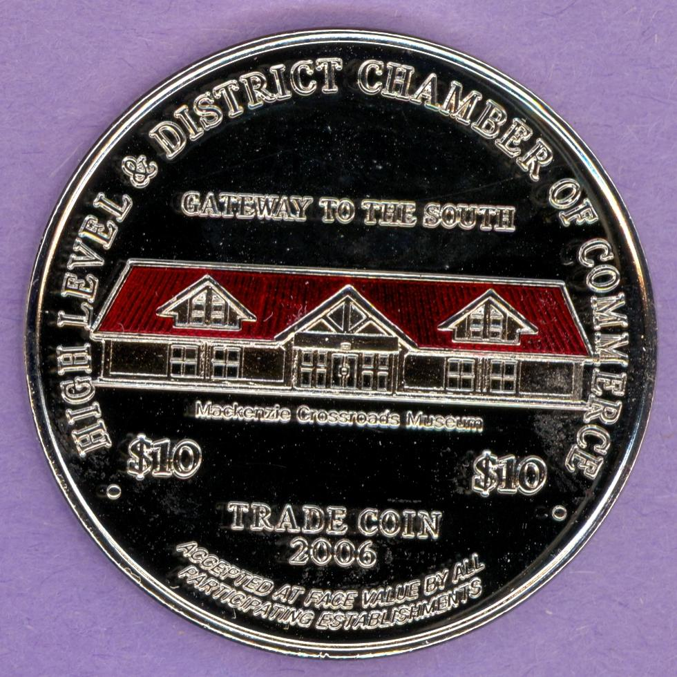 2006 High Level Alberta Trade Token or Dollar Museum High Level Const ENiP